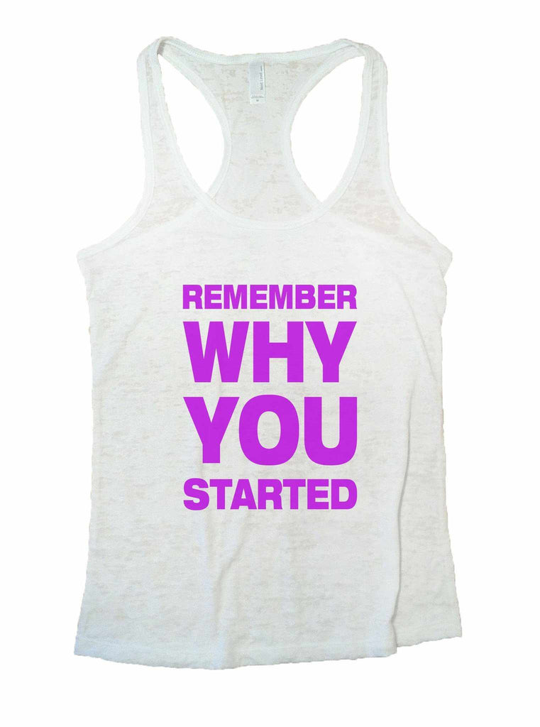 Remember Why You Started Burnout Tank Top By Funny Threadz Funny Shirt Small / White