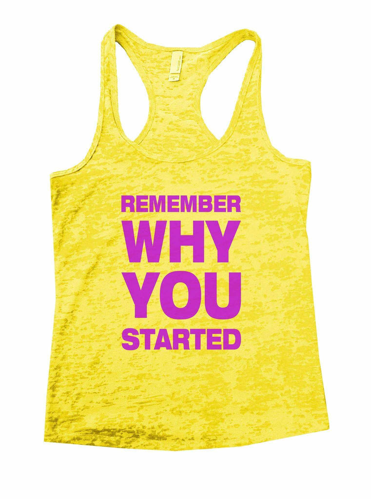 Remember Why You Started Burnout Tank Top By Funny Threadz Funny Shirt Small / Yellow