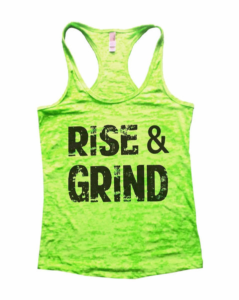 Rise & Grind Burnout Tank Top By Funny Threadz Funny Shirt Small / Neon Green