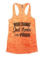 Rocking Small Boobs And Proud Burnout Tank Top By Funny Threadz Funny Shirt Small / Neon Orange