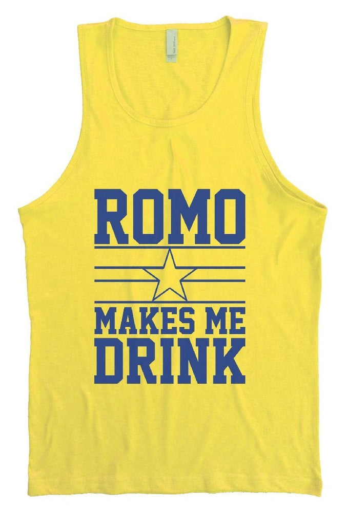 Romo Makes Me Drink Mens Tank Top By Funny Threadz Funny Shirt Small / Yellow