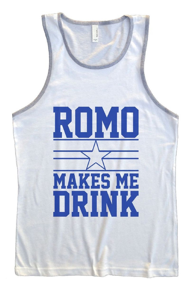 Romo Makes Me Drink Mens Tank Top By Funny Threadz Funny Shirt Small / White