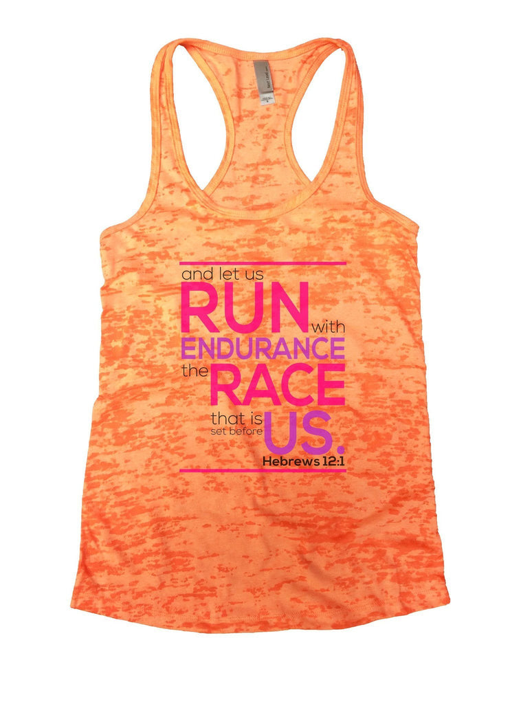 Run Endurance Race Us Burnout Tank Top By Funny Threadz Funny Shirt Small / Neon Orange