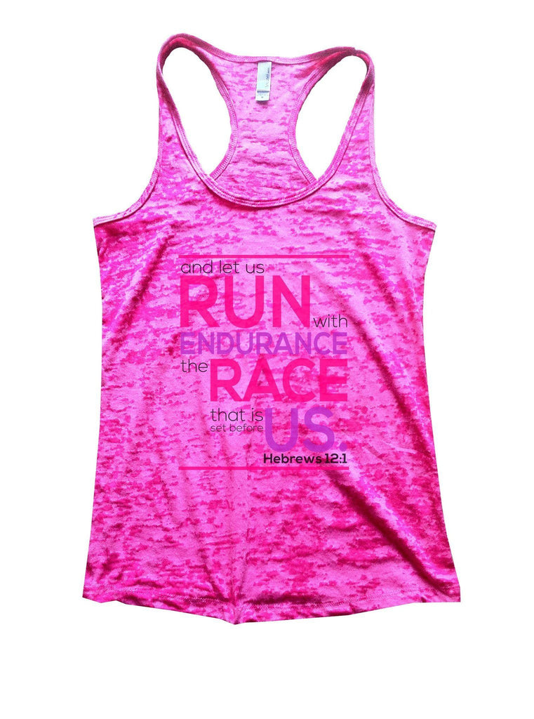 Run Endurance Race Us Burnout Tank Top By Funny Threadz Funny Shirt Small / Shocking Pink