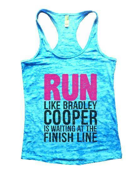 Run Like Bradley Cooper Is Waiting At The Finish Line Burnout Tank Top By Funny Threadz Funny Shirt Small / Tahiti Blue