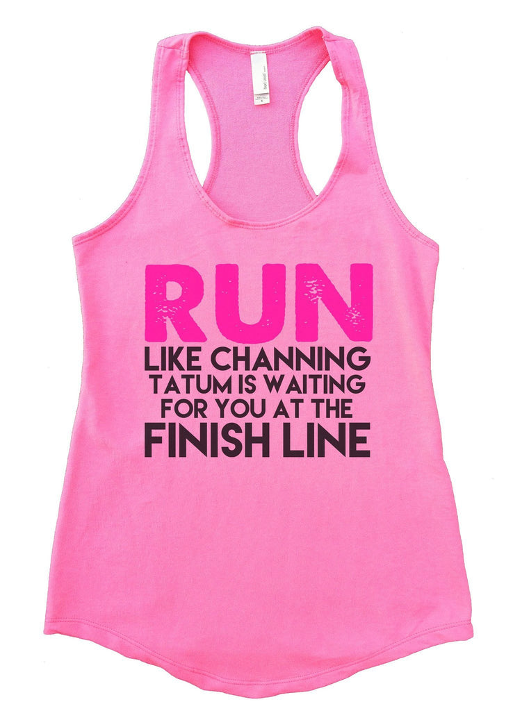 Run Like Channing Tatum Is Waiting For You At The Finish Line Womens Workout Tank Top Funny Shirt Small / Heather Pink