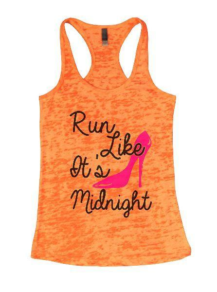 Run Like It's Midnight Burnout Tank Top By Funny Threadz Funny Shirt Small / Neon Orange