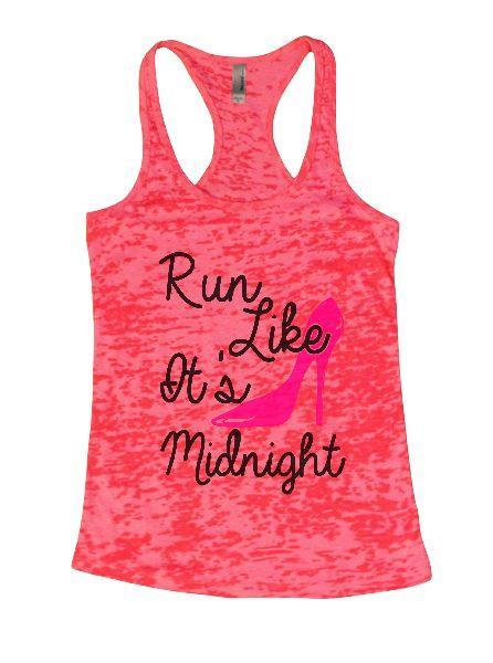 Run Like It's Midnight Burnout Tank Top By Funny Threadz Funny Shirt Small / Shocking Pink