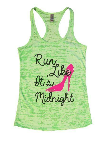 Run Like It's Midnight Burnout Tank Top By Funny Threadz Funny Shirt Small / Neon Green