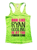 Run Like Ryan Gosling Is At The Finish Line Burnout Tank Top By Funny Threadz Funny Shirt Small / Neon Green
