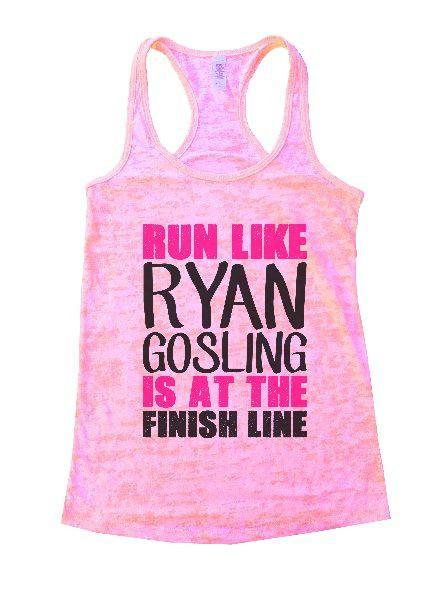 Run Like Ryan Gosling Is At The Finish Line Burnout Tank Top By Funny Threadz Funny Shirt Small / Light Pink