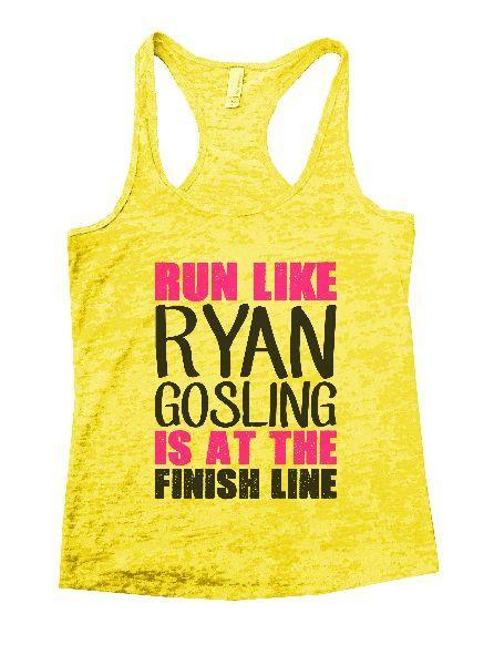 Run Like Ryan Gosling Is At The Finish Line Burnout Tank Top By Funny Threadz Funny Shirt Small / Yellow