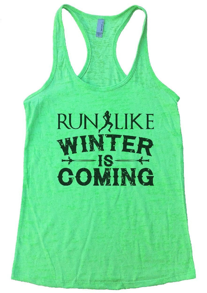 RUN LIKE WINTER IS COMING Burnout Tank Top By Funny Threadz Funny Shirt Small / Neon Green