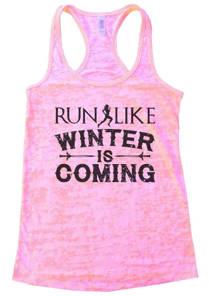 RUN LIKE WINTER IS COMING Burnout Tank Top By Funny Threadz Funny Shirt Small / Light Pink