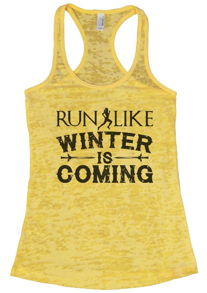 RUN LIKE WINTER IS COMING Burnout Tank Top By Funny Threadz Funny Shirt Small / Yellow