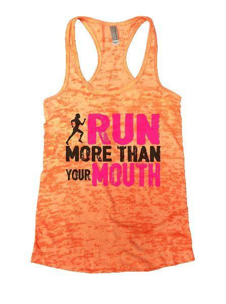 Run More Than Your Mouth Burnout Tank Top By Funny Threadz Funny Shirt Small / Neon Orange