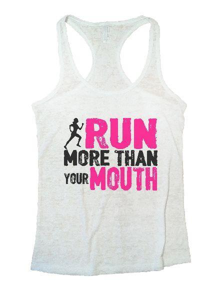 Run More Than Your Mouth Burnout Tank Top By Funny Threadz Funny Shirt Small / White
