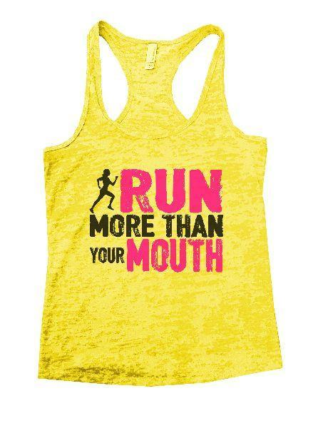 Run More Than Your Mouth Burnout Tank Top By Funny Threadz Funny Shirt Small / Yellow