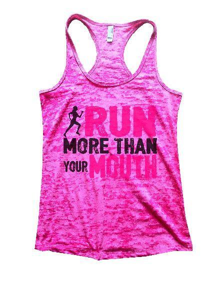 Run More Than Your Mouth Burnout Tank Top By Funny Threadz Funny Shirt Small / Shocking Pink