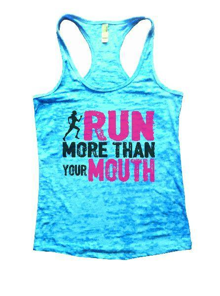 Run More Than Your Mouth Burnout Tank Top By Funny Threadz Funny Shirt Small / Tahiti Blue