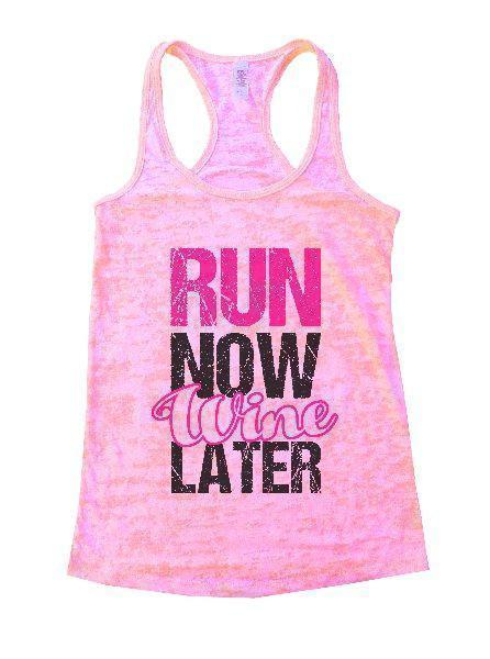 Run Now Wine Later Burnout Tank Top By Funny Threadz Funny Shirt Small / Light Pink