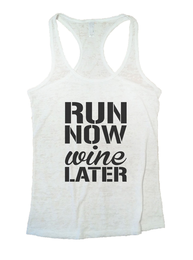 Run Now Wine Later Burnout Tank Top By Funny Threadz Funny Shirt Small / White