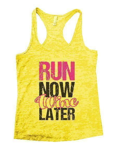 Run Now Wine Later Burnout Tank Top By Funny Threadz Funny Shirt Small / Yellow