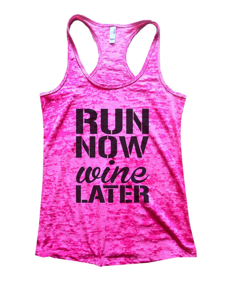 Run Now Wine Later Burnout Tank Top By Funny Threadz Funny Shirt Small / Shocking Pink
