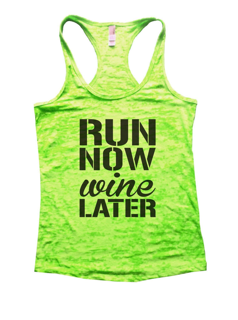 Run Now Wine Later Burnout Tank Top By Funny Threadz Funny Shirt Small / Neon Green