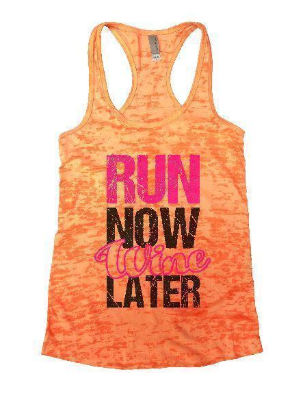 Run Now Wine Later Burnout Tank Top By Funny Threadz Funny Shirt Small / Neon Orange
