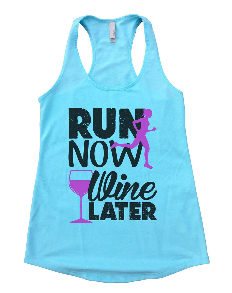 Run Now Wine Later Womens Workout Tank Top Funny Shirt Small / Cancun Blue