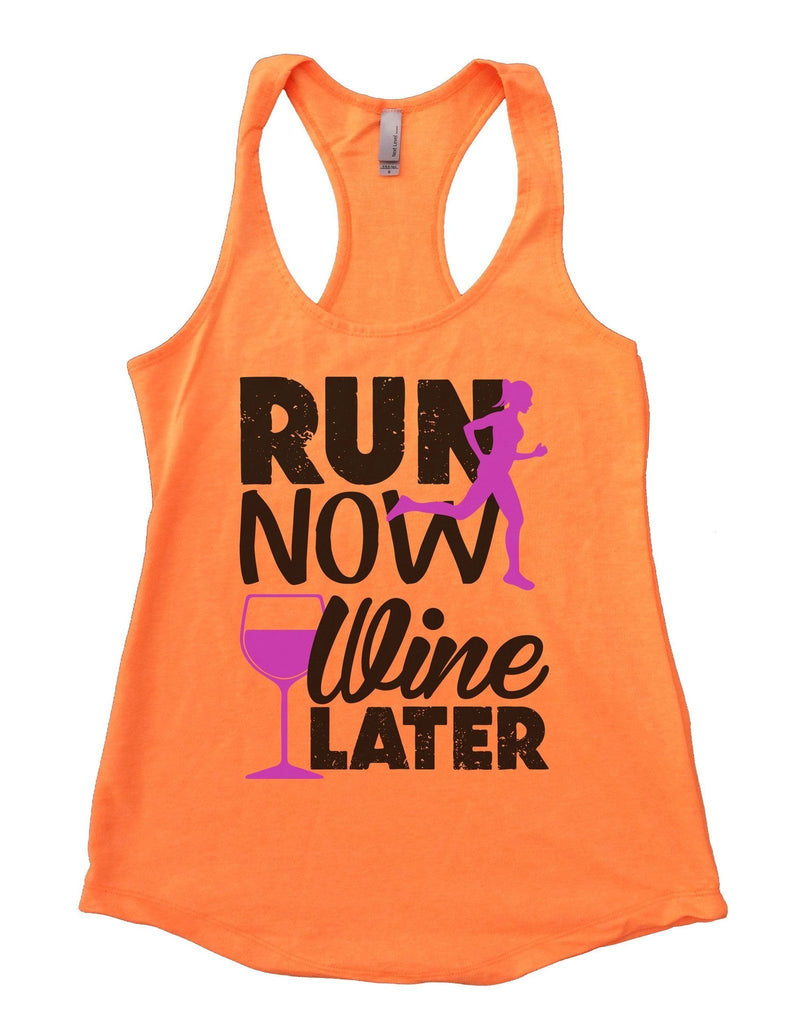 Run Now Wine Later Womens Workout Tank Top Funny Shirt Small / Neon Orange