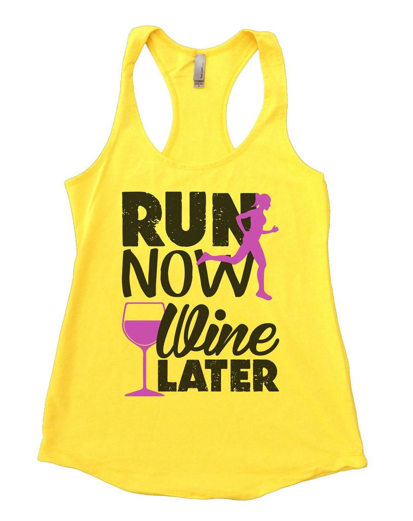 Run Now Wine Later Womens Workout Tank Top Funny Shirt Small / Yellow