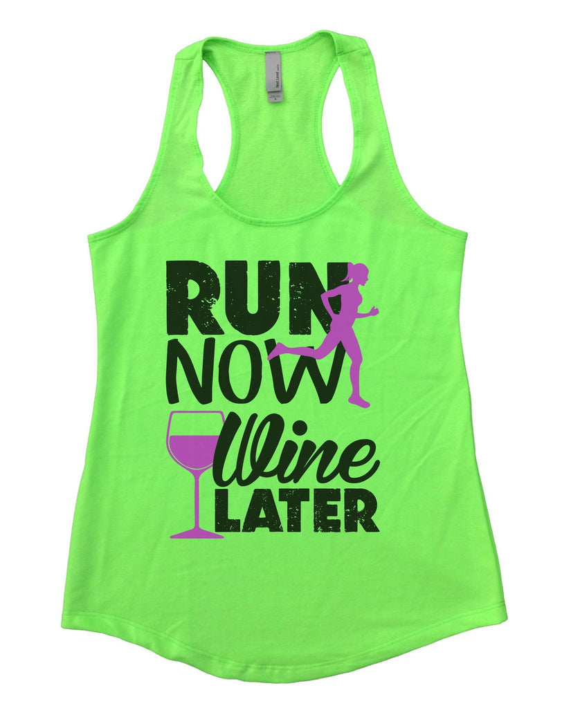 Run Now Wine Later Womens Workout Tank Top Funny Shirt Small / Neon Green