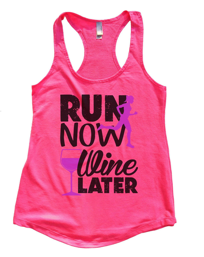 Run Now Wine Later Womens Workout Tank Top Funny Shirt Small / Hot Pink