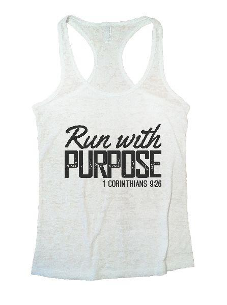 Run With Purpose 1 Corinthians 9:26 Burnout Tank Top By Funny Threadz Funny Shirt Small / White