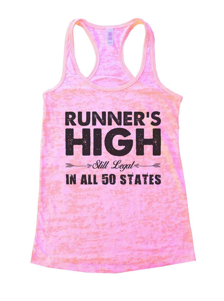 Runner's High Still Legal In All 50 States Burnout Tank Top By Funny Threadz Funny Shirt Small / Light Pink