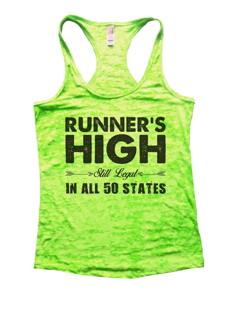 Runner's High Still Legal In All 50 States Burnout Tank Top By Funny Threadz Funny Shirt Small / Neon Green
