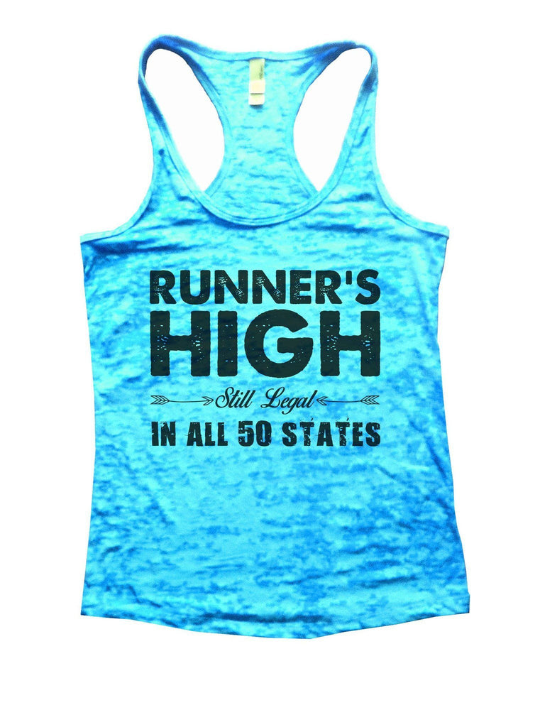 Runner's High Still Legal In All 50 States Burnout Tank Top By Funny Threadz Funny Shirt Small / Tahiti Blue