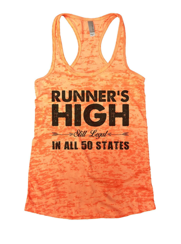 Runner's High Still Legal In All 50 States Burnout Tank Top By Funny Threadz Funny Shirt Small / Neon Orange