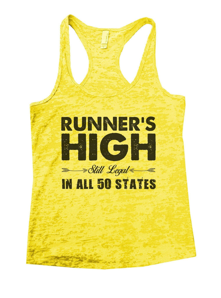 Runner's High Still Legal In All 50 States Burnout Tank Top By Funny Threadz Funny Shirt Small / Yellow