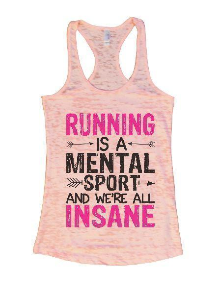 Running Is A Mental Sport And We're All Insane Burnout Tank Top By Funny Threadz Funny Shirt Small / Light Pink