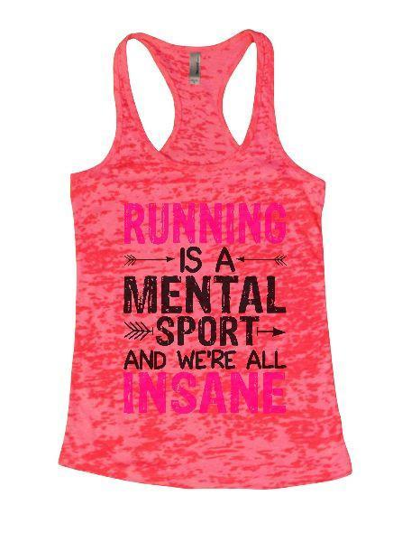 Running Is A Mental Sport And We're All Insane Burnout Tank Top By Funny Threadz Funny Shirt Small / Shocking Pink