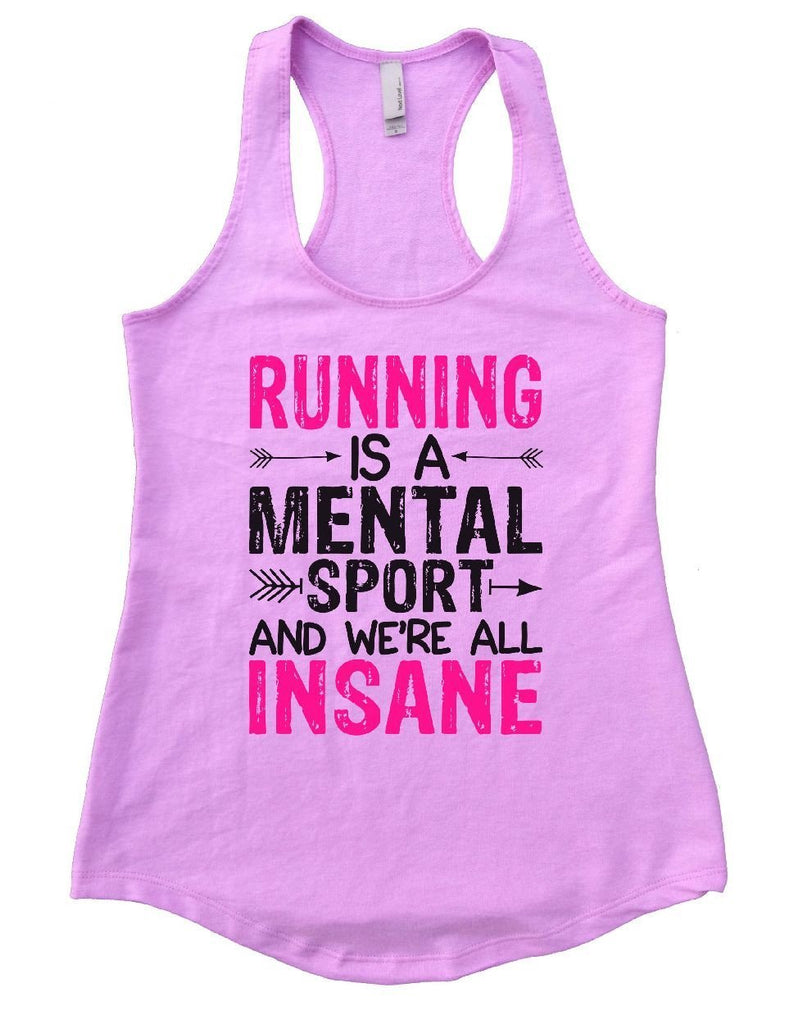 RUNNING IS A MENTAL SPORT AND WE'RE ALL INSANE Womens Workout Tank Top Funny Shirt Small / Lilac