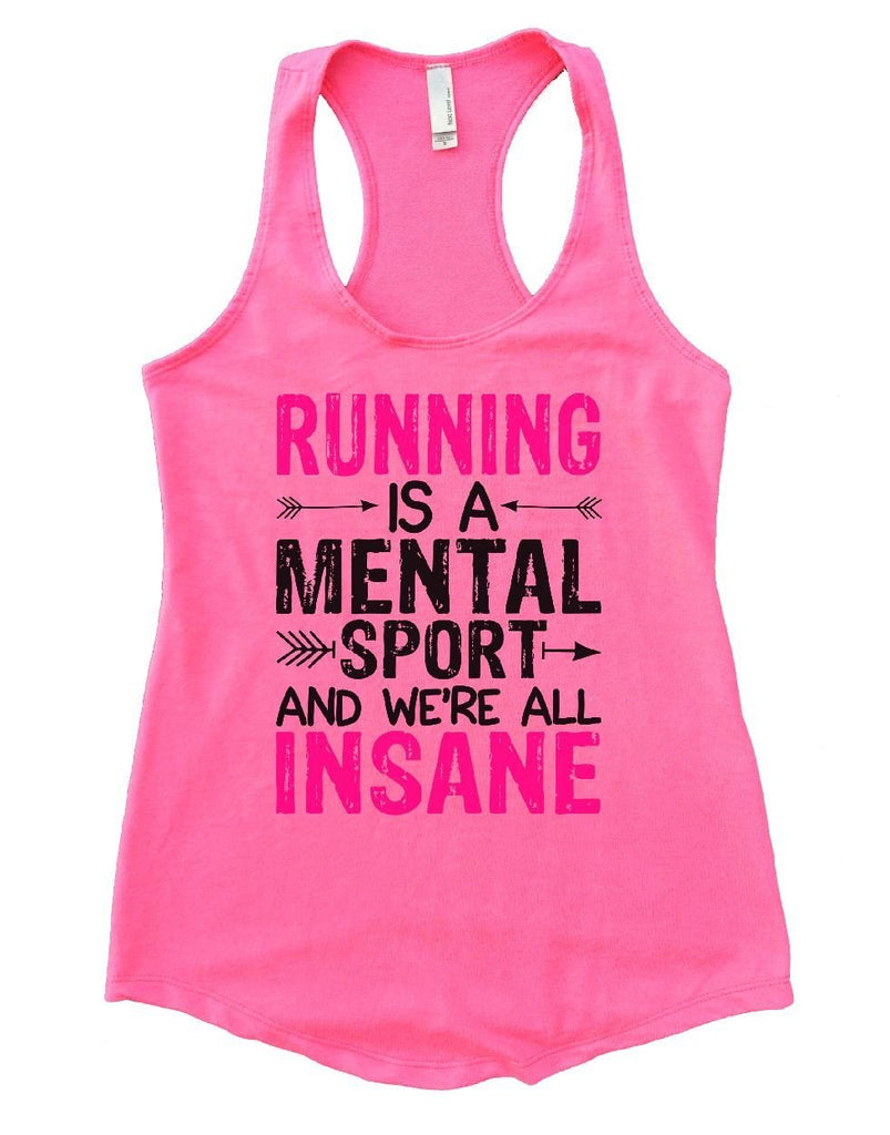 RUNNING IS A MENTAL SPORT AND WE'RE ALL INSANE Womens Workout Tank Top Funny Shirt Small / Heather Pink