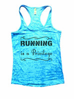 Running Is A Privilege Burnout Tank Top By Funny Threadz Funny Shirt Small / Tahiti Blue