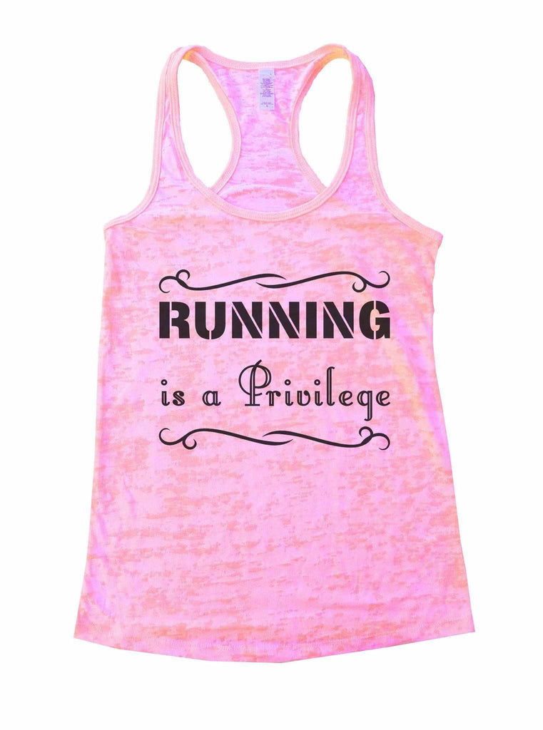 Running Is A Privilege Burnout Tank Top By Funny Threadz Funny Shirt Small / Light Pink