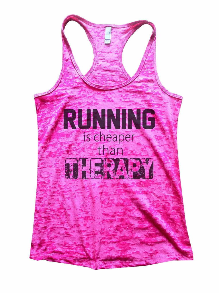 Running Is Cheaper Than Therapy Burnout Tank Top By Funny Threadz Funny Shirt Small / Shocking Pink