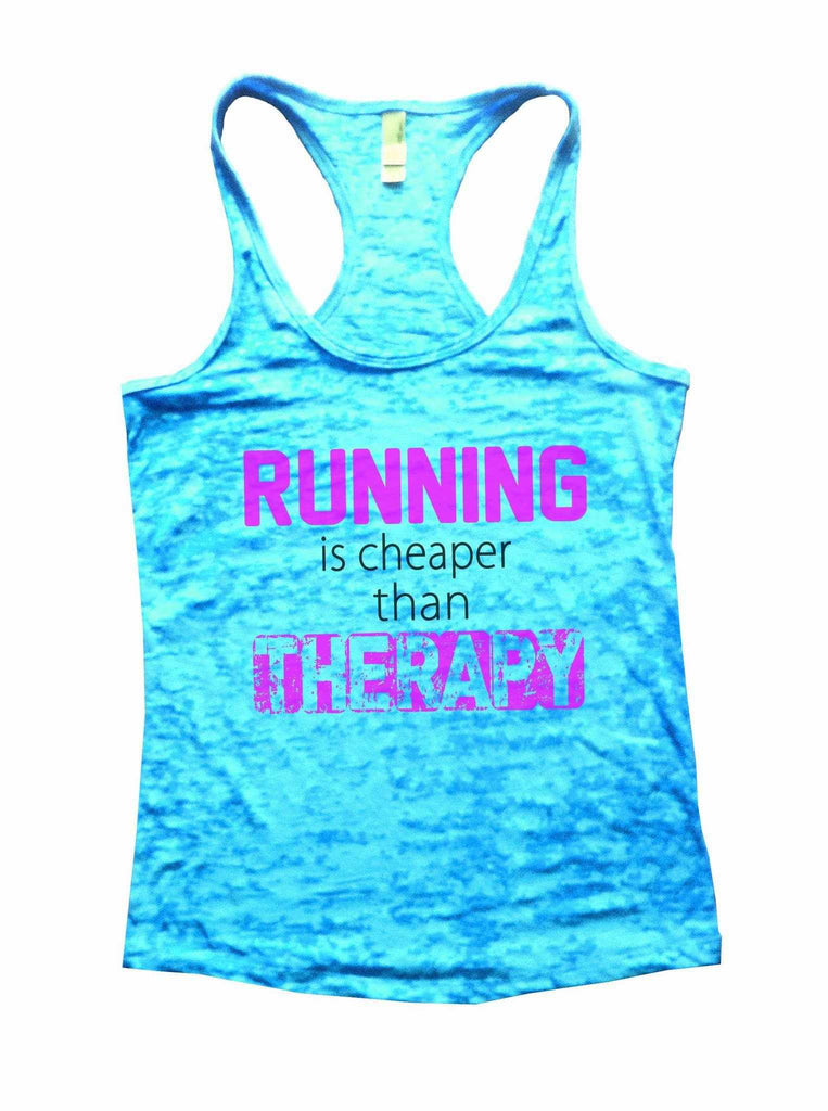 Running Is Cheaper Than Therapy Burnout Tank Top By Funny Threadz Funny Shirt Small / Tahiti Blue