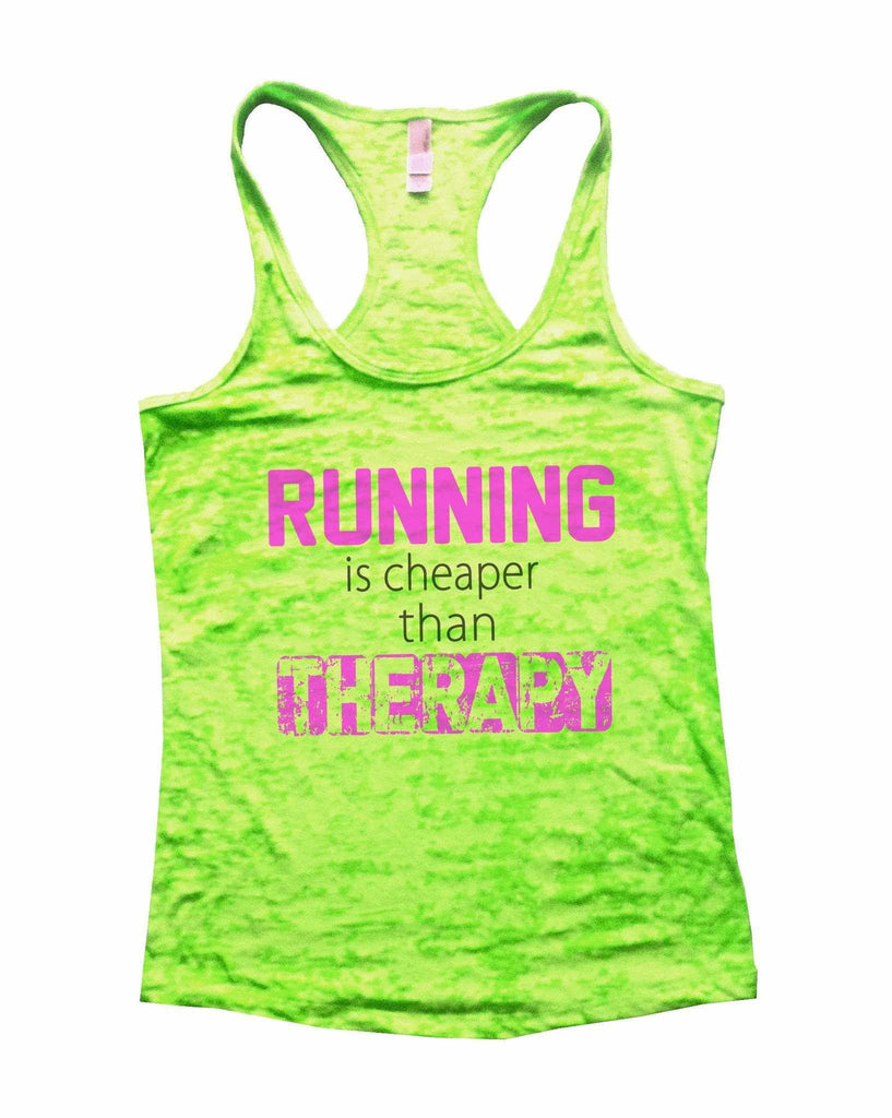 Running Is Cheaper Than Therapy Burnout Tank Top By Funny Threadz Funny Shirt Small / Neon Green